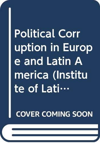 9780333663097: Political Corruption in Latin America and Europe (Institute of Latin American Studies)