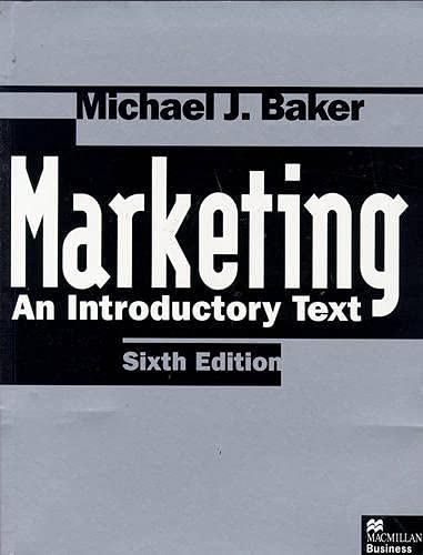 Marketing: An Introductory Text: Baker, Michael J.