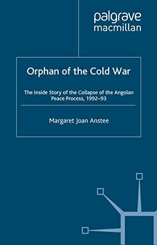 9780333664469: Orphan of the Cold War: The Inside Story of the Collapse of the Angolan Peace Process, 1992-93