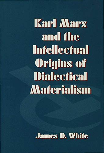 9780333665947: Karl Marx and the Intellectual Origins of Dialectical Materialism