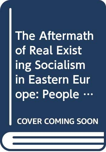 9780333666036: The Aftermath of Real Existing Socialism in Eastern Europe: People and Technology in the Process of Transition v. 2 (Macmillan International Political Economy S.)