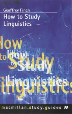 9780333668023: How to Study Linguistics (Macmillan How to Study)