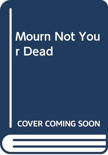 9780333668535: Mourn Not Your Dead