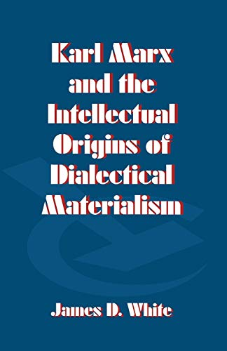 9780333668573: Karl Marx and the Intellectual Origins of Dialectical Materialism
