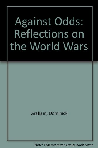 9780333668580: Against Odds: Reflections on the World Wars