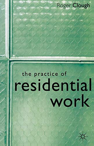 9780333668948: The Practice of Residential Work