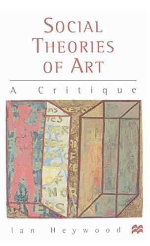 9780333668955: Social Theories of Art: A Critique