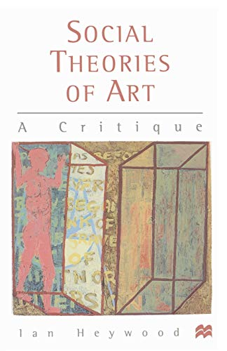 9780333668962: Social Theories of Art: A Critique