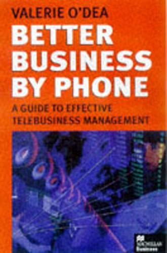 9780333669099: Better Business by Phone: A Guide to Effective Telebusiness Management (Macmillan Business)