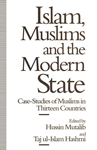 9780333669693: Islam, Muslims and the Modern State: Case-Studies of Muslims in Thirteen Countries