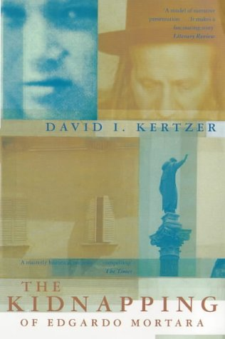 The Kidnapping of Edgardo Mortara (0333669843) by David I. Kertzer