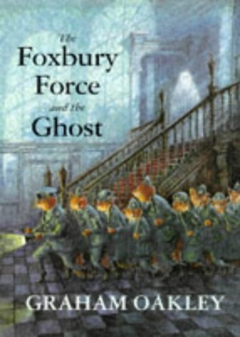 The Foxbury Force and the Ghost: Oakley, Graham