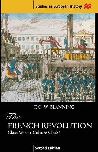 9780333670644: The French Revolution: Class War or Culture Clash? (Studies in European History)