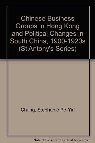 9780333671016: Chinese Business Groups in Hong Kong and Political Changes in South China, 1900-1920s (St Antony's)