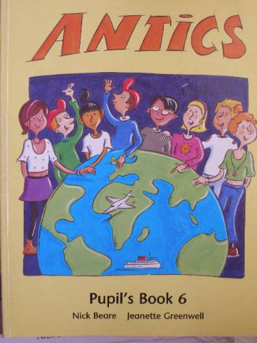 9780333671108: Antics: Pupil's Book Bk. 6