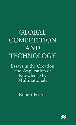 9780333671832: Global Competition and Technology: Essays in the Creation and Application of Knowledge by Multinationals