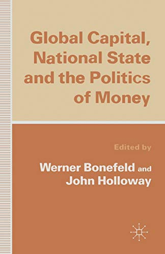 9780333672341: Global Capital, National State and the Politics of Money