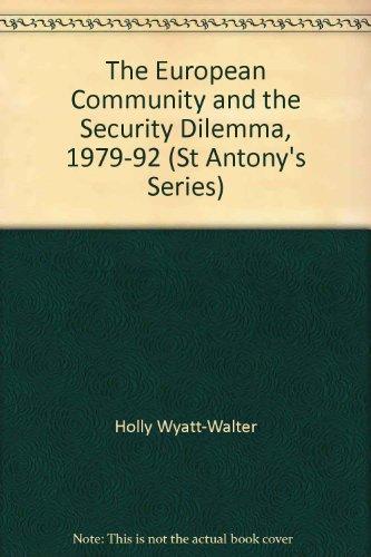 9780333673539: The European Community and the Security Dilemma, 1979-92 (St Antony's)