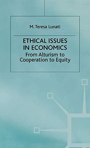 9780333673669: Ethical Issues in Economics: From Altruism to Cooperation to Equity