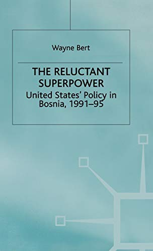 9780333674147: The Reluctant Superpower: United States' Policy in Bosnia, 1991-95