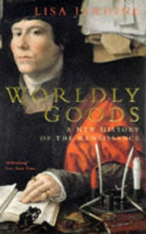 9780333674468: Worldly Goods: New History of the Renaissance