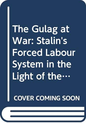 9780333675106: The Gulag at War: Stalin's Forced Labour System in the Light of the Archives (Studies in Russian and East European History and Society)