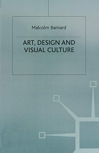 9780333675267: Art, Design and Visual Culture: An Introduction