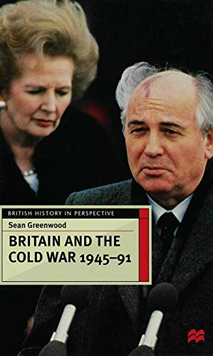 9780333676172: Britain and the Cold War, 1945-91 (British History in Perspective)