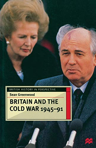 9780333676189: Britain and the Cold War, 1945-91 (British History in Perspective)