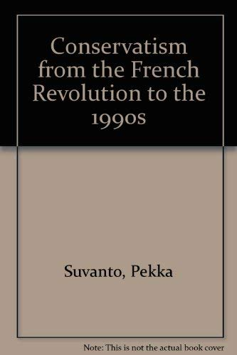 9780333676585: Conservatism from the French Revolution to the 1990s