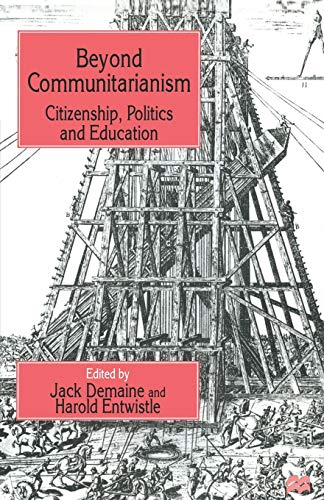 Beyond Communitarianism. Citizenship, Politics and Education.: Demaine, Jack ; Entwhistle, Harold [...