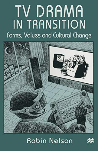 9780333677544: TV Drama in Transition: Forms, Values and Cultural Change