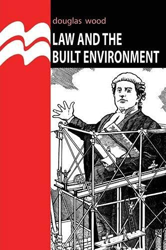 Law and the Built Environment (Building & Surveying Series) (0333677595) by Douglas Wood