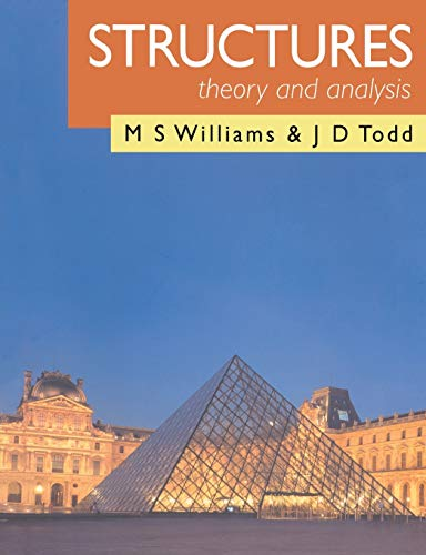 Structures : Theory and Analysis: M. S. Williams; J. D. Todd