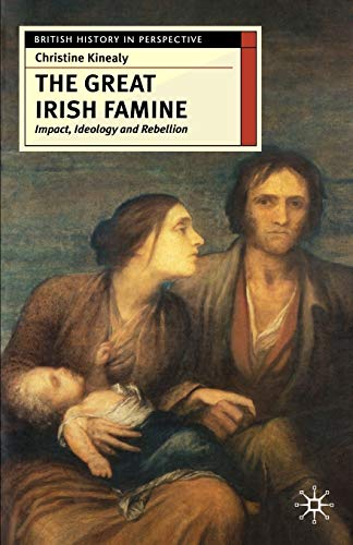 9780333677735: The Great Irish Famine: Impact, Ideology and Rebellion (British History in Perspective)