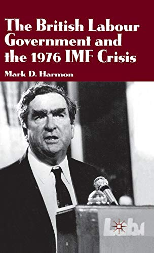 9780333678183: The British Labour Government and the 1976 IMF Crisis