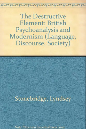 9780333678374: The Destructive Element: British Psychoanalysis and Modernism