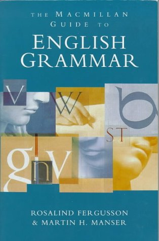 The Macmillan Guide to English Grammar (9780333678619) by Rosalind Fergusson; Martin H. Manser