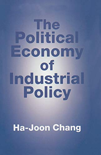 9780333678909: The Political Economy of Industrial Policy