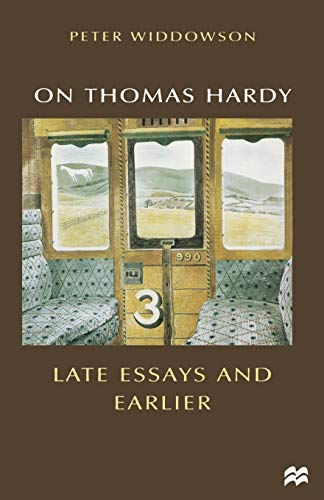 On Thomas Hardy: Late Essays and Earlier (Palgrave Hardy Studies) (0333679989) by WIDDOWSON, PETER