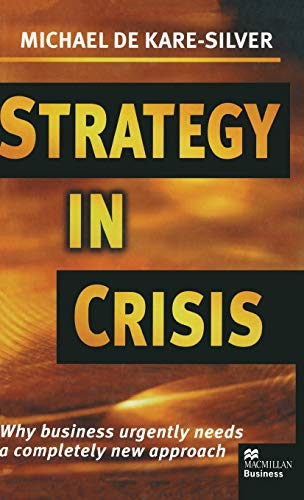 9780333680902: Strategy in Crisis: Why Business Urgently Needs a Completely New Approach (Macmillan Business)