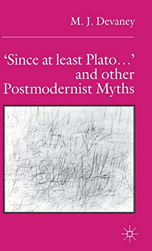 Since at Least Plato. and Other Postmodernist Myths: Devaney, Mary J.