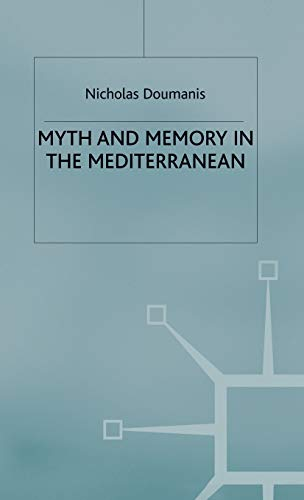 9780333682326: Myth and Memory in the Mediterranean: Remembering Fascism's Empire