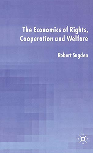 The Economics of Rights, Co-operation and Welfare: R. Sugden