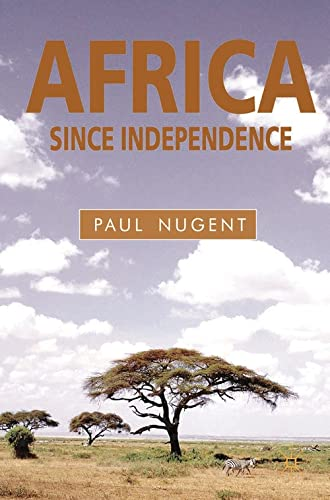 9780333682739: Africa Since Independence: A Comparative History