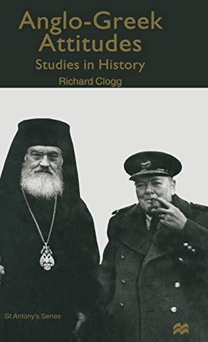 9780333682852: Anglo-Greek Attitudes: Studies in History (St Antony's Series)