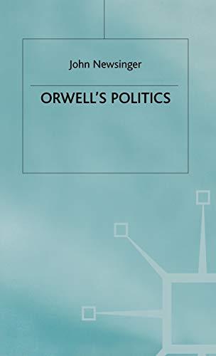 Orwell's Politics: Newsinger, John