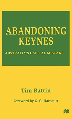 9780333682890: Abandoning Keynes: Australia's Capital Mistake