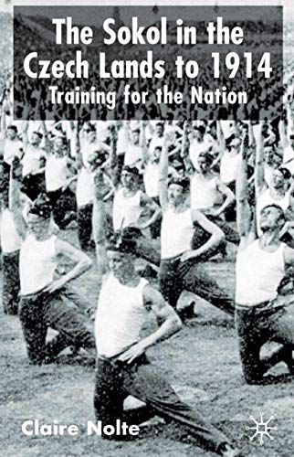 9780333682982: The Sokol in the Czech Lands to 1914: Training for the Nation