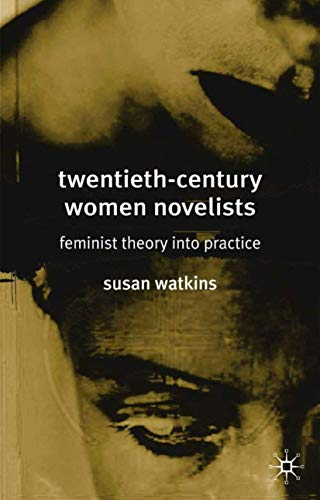 9780333683460: Twentieth-Century Women Novelists: Feminist Theory into Practice